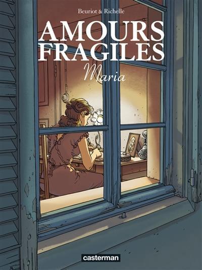 Amours fragiles. Volume 3, Maria
