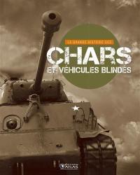 La grande histoire des chars et véhicules blindés