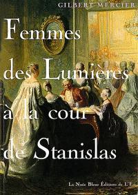 Femmes des Lumières à la cour de Stanislas