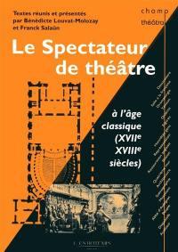 Le spectateur de théâtre à l'âge classique