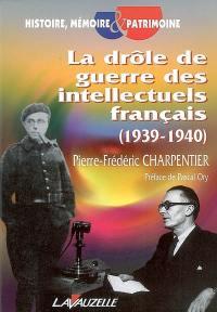 La drôle de guerre des intellectuels français, 1939-1940