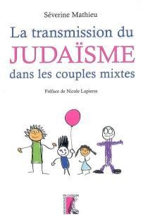 La transmission du judaïsme dans les couples mixtes