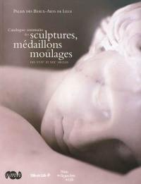 Catalogue sommaire des sculptures, médaillons et moulages des XVIIIe et XIXe siècles