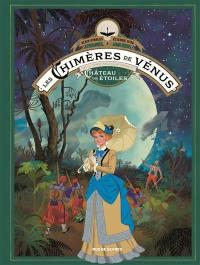 Les chimères de Vénus. Volume 1,