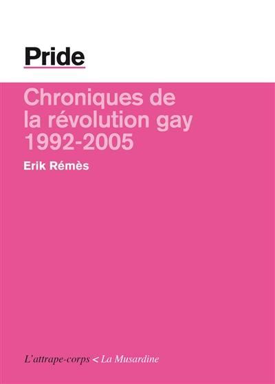 Pride : chroniques de la révolution gay