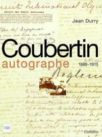 Coubertin autographe. Volume 1, 1889-1915