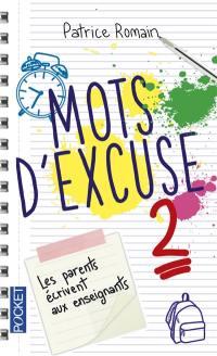 Mots d'excuse. Volume 2,