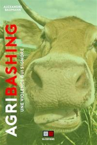 Agribashing : une violence qui s'ignore