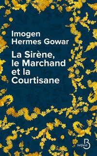 La sirène, le marchand et la courtisane : une histoire en trois volumes