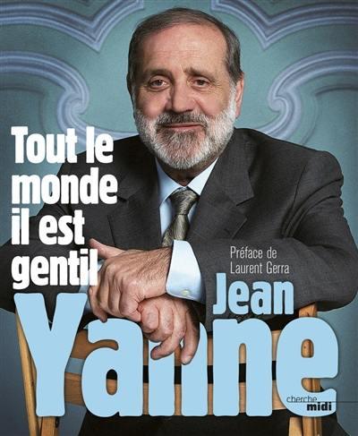 L'intégrale Jean Yanne. Volume 2, Tout le monde il est gentil