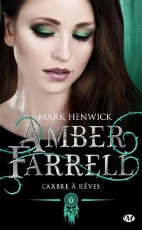 Amber Farrell. Volume 6, L'arbre à rêves