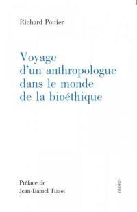 Voyage d'un anthropologue dans le monde de la bioétique