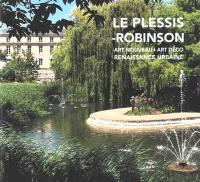 Le Plessis-Robinson : Art nouveau, Art déco, renaissance urbaine