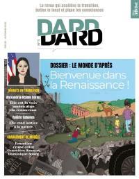 Dard/Dard : la revue qui accélère la transition, butine le local et pique les consciences, n° 3. Le monde d'après : bienvenue dans la Renaissance !
