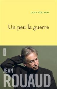 La vie poétique. Volume 3, Un peu la guerre