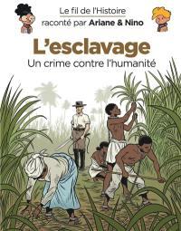 Le fil de l'histoire raconté par Ariane & Nino. Volume 37, L'esclavage