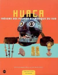 Huaca, trésors des peuples d'Amérique du Sud