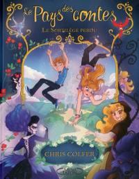 Le Pays des contes. Volume 1, Le sortilège perdu