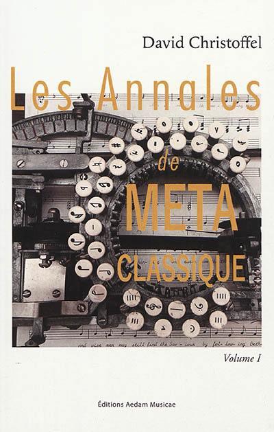 Les annales de Metaclassique. Volume 1,