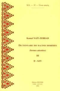 Dictionnaire des racines berbères. Volume 3, D-GEY