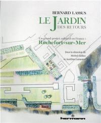 Bernard Lassus, le Jardin des Retours