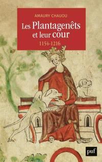 Les Plantagenêts et leur cour (1154-1216)