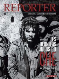 Reporter. Volume 2, Les derniers jours du Che