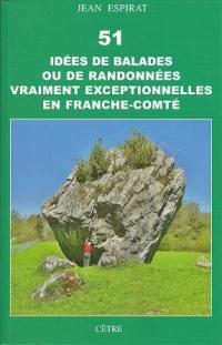 51 idées de balades ou de randonnées vraiment exceptionnelles en Franche-Comté
