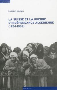La Suisse et la guerre d'indépendance algérienne