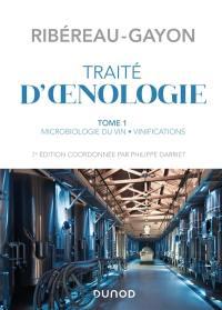 Traité d'oenologie. Volume 1, Microbiologie du vin, vinifications