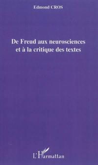 De Freud aux neurosciences et à la critique des textes