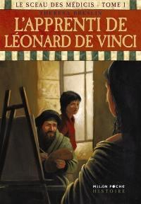 Le sceau des Médicis. Volume 1, L'apprenti de Léonard de Vinci