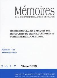 Mémoires de la Société mathématique de France. n° 155, Formes modulaires p-adiques sur les courbes de Shimura unitaires et compatibilité local-global