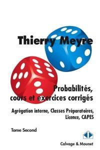 Probabilités, cours et exercices corrigés. Volume 2,