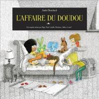Une enquête menée par Adèle, Hortense, Paul, Camille, Hugo et vous !, L'affaire du doudou