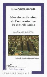 Mémoire et histoires de l'automatisation du contrôle aérien