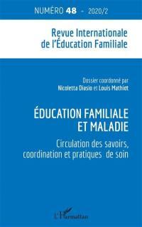 Revue internationale de l'éducation familiale (La). n° 48, Education familiale et maladie