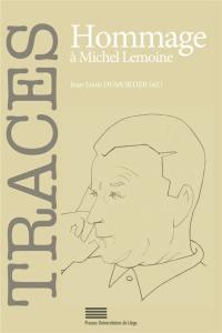 Traces. n° 22, Hommage à Michel Lemoine