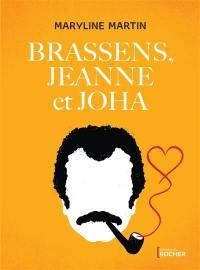Brassens, Jeanne et Joha