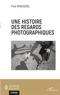 Une histoire des regards photographiques