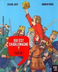 Histoire dessinée de la France. Vol. 5. Qui est Charlemagne ? : de Pépin le Bref à Hugues Capet