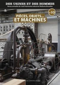 Des usines et des hommes. n° 10, Pièces, objets... et machines