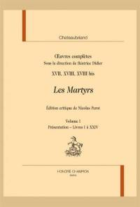 Oeuvres complètes. Volume 17-18-18 bis, Les martyrs