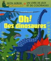 Oh ! Des dinosaures