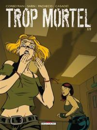 Trop mortel. Volume 2,