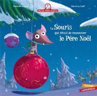 Mamie Poule raconte. Volume 5, La souris qui rêvait de rencontrer le Père Noël
