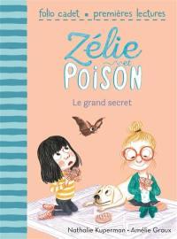 Zélie et Poison. Volume 3, Le grand secret