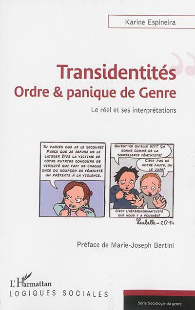 Transidentités : ordre & panique de genre : le réel et ses interprétations