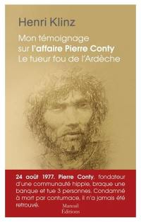 Mon témoignage sur l'affaire Pierre Conty, le tueur fou de l'Ardèche