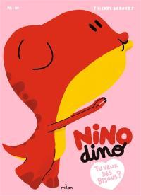 Nino dino, Tu veux des bisous ?